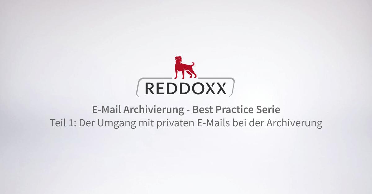 E-Mail Kommunikation Best Practice Serie: Der Umgang mit privaten E-Mails bei der Archivierung