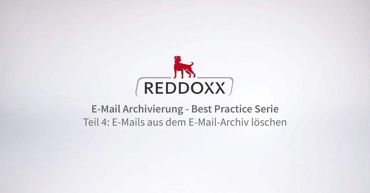 E-Mail Kommunikation Best Practice Serie: E-Mails aus dem E-Mail-Archiv löschen
