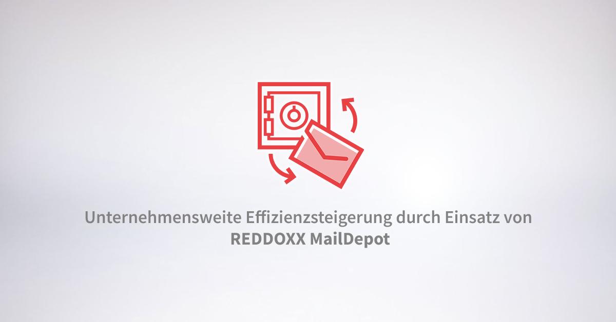 Unternehmensweite Effizienzsteigerung durch den Einsatz von REDDOXX MailDepot