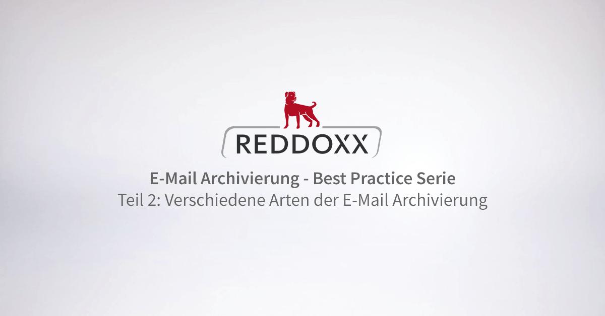 E-Mail Kommunikation Best Practice Serie: Verschiedene Arten der E-Mail Archivierung