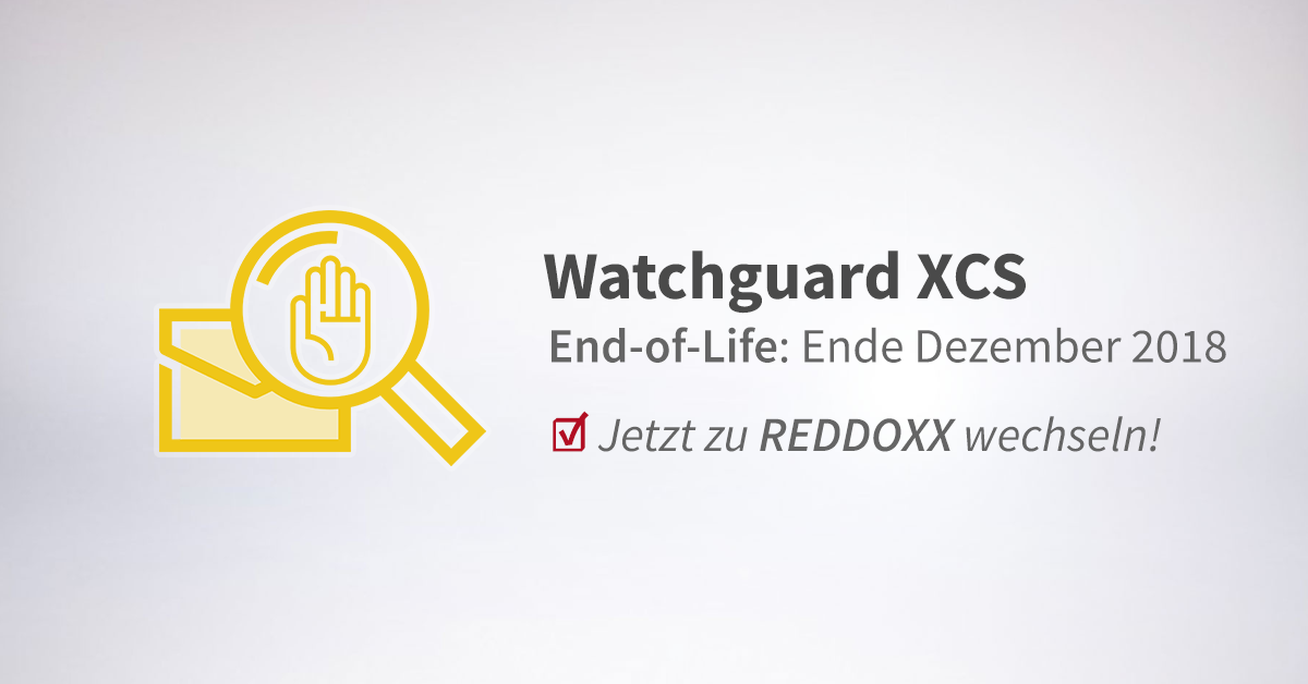 Watchguard XCS beendet den Support am 31.12.2018